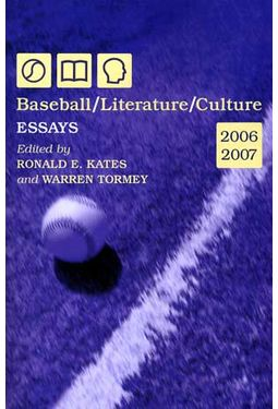 Baseball - Baseball/Literature/Culture: Essays
