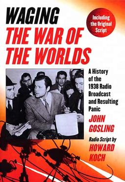 "Waging ""The War of the Worlds"" - A History of the"