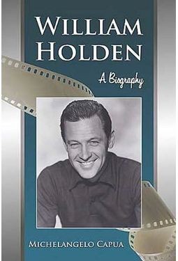 William Holden - A Biography