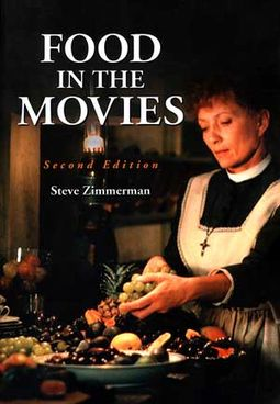 Food in the Movies [2nd Edition]