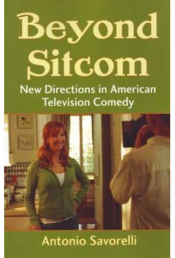 Beyond Sitcom: New Directions in American