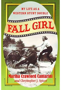 Fall Girl: My Life as a Western Stunt Double