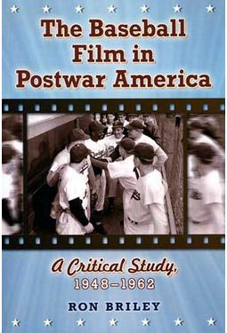 The Baseball Film in Postwar America: A Critical