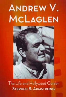 Andrew V. McLaglen - The Life and Hollywood Career