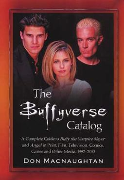 The Buffyverse Catalog: A Complete Guide to Buffy