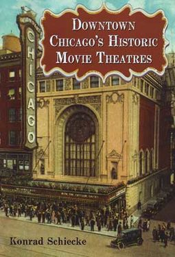 Downtown Chicago's Historic Movie Theatres