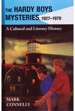 The Hardy Boys Mysteries, 1927-1979: A Cultural