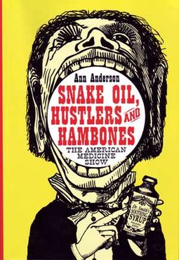 Snake Oil, Hustlers and Hambones: The American