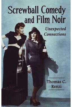 Screwball Comedy and Film Noir: Unexpected