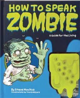 How To Speak Zombie - A Guide for the Living