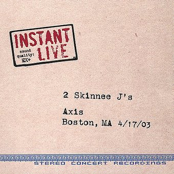 Instant Live: The Axis - Boston, MA, 4/17/03