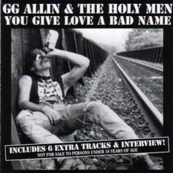 You Give Love a Bad Name (GG Allin & The Holy Men)