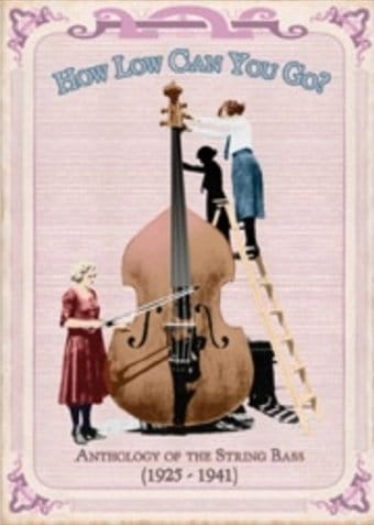 How Low Can You Go? Anthology of the String Bass