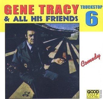Truck Stop, Volume 6, Gene Tracy & All His Friends
