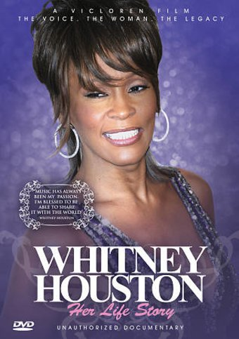 Whitney Houston - Her Life Story: Unauthorized