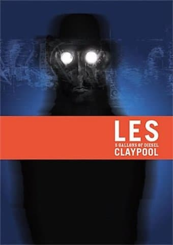 Les Claypool - 5 Gallons of Diesel