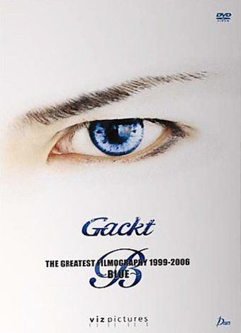Gackt - The Greatest Filmography 1999-2006: BLUE