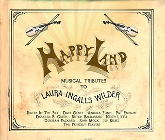 Happy Land: Musical Tributes to Laura Ingalls