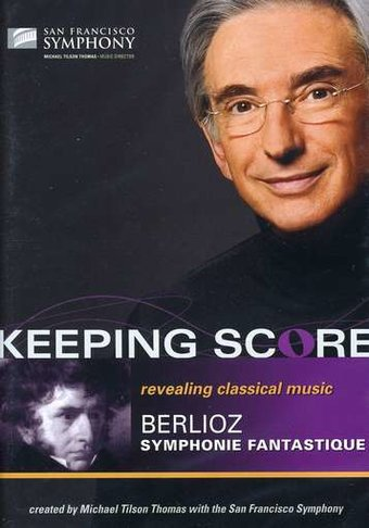 Keeping Score: Berlioz - Symphonie Fantastique