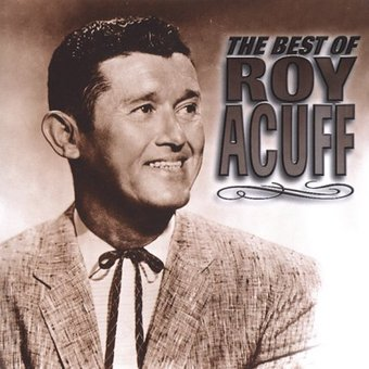 The Best of Roy Acuff [Music Mill]