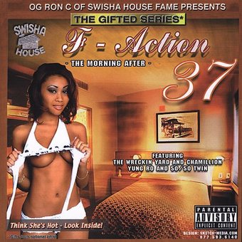 Og Ron C Presents: F-Action 37: The Morning After