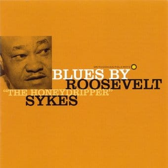 "Blues by Roosevelt ""The Honey-Dripper"" Sykes"