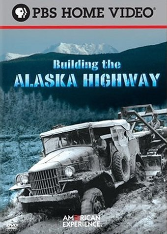 American Experience: Building the Alaska Highway