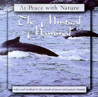 At Peace with Nature: The Mystical Mammal