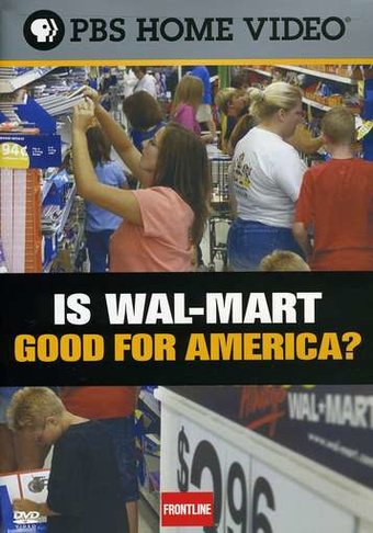Frontline - Is Wal-Mart Good for America?