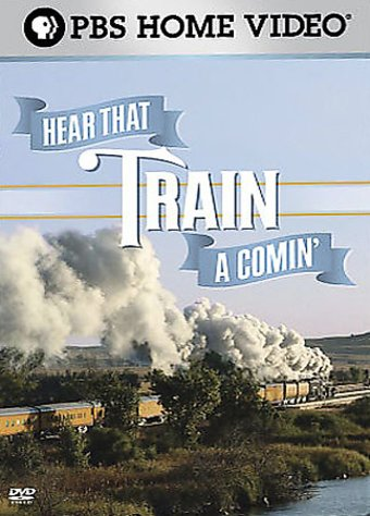 Hear That Train a Comin'