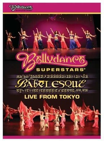 Bellydance Superstars: Babelesque - Live from