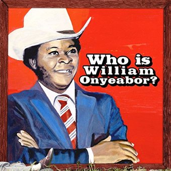 Who Is William Onyeabor? (3-LPs)