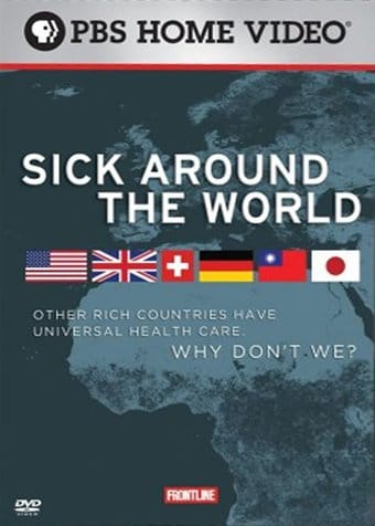 frontline sick around the world essay Given the problems facing the us health care system, frontline looks at other leading capitalist democracies to see how sick around the world.