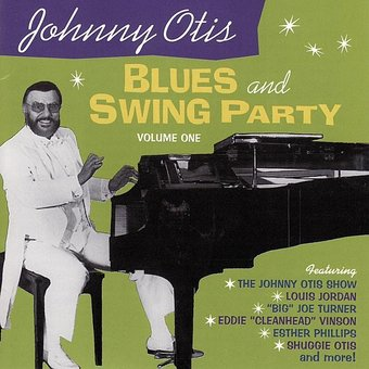 Johnny Otis Blues and Swing Party, Volume 1