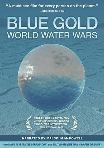 film review sam bozzos blue gold Blue gold documents the environmental issues behind why we are rapidly losing our fresh water supplies, the politics behind water ownership and distribution that are worsening the situation, and.