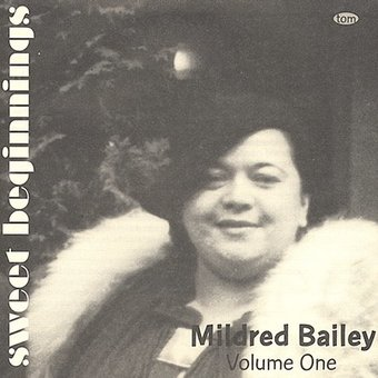 Sweet Beginnings: Mildred Bailey, Volume 1
