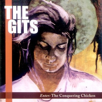 The Gits Enter The Conquering Chicken Cd 2003