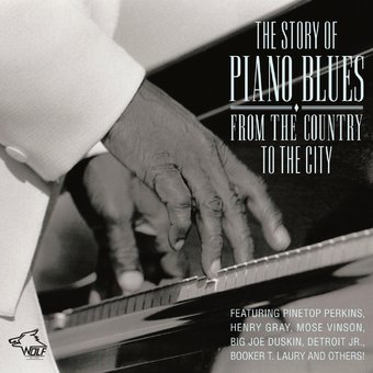 The Story of Piano Blues: From the Country to the