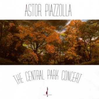 Astor Piazzolla: The Central Park Concert (Live)