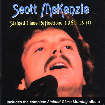 Stained Glass Reflections: Anthology, 1960-1970