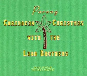 Parang: Carribean Christmas with the Lara Brothers