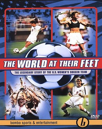 The World at Their Feet: The Legendary Story of