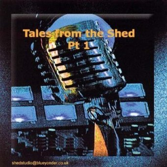 Tales from the Shed, Volume 1