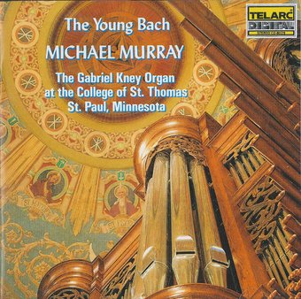 Bach: Young Bach - The Gabriel Kney Organ at the