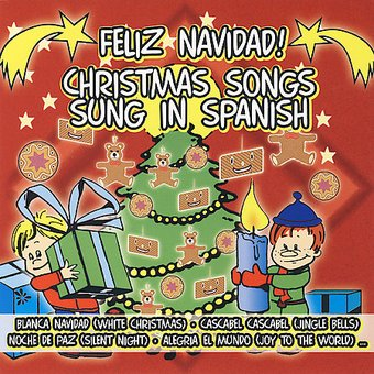 Feliz Navidad: Christmas Songs Sung in Spanish