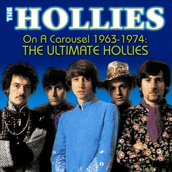 The Hollies On A Carousel 1963 1974 The Ultimate