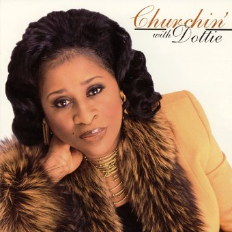 Dottie Peoples Churchin With Dottie Cd 2002 Atlanta Int L Oldies Com