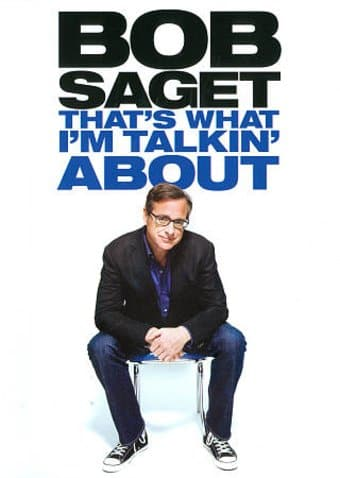 Bob Saget: That's What I'm Talkin' About