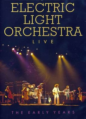 Electric Light Orchestra - Live: The Early Years