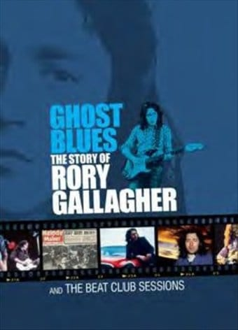 Ghost Blues: The Story of Rory Gallagher and the